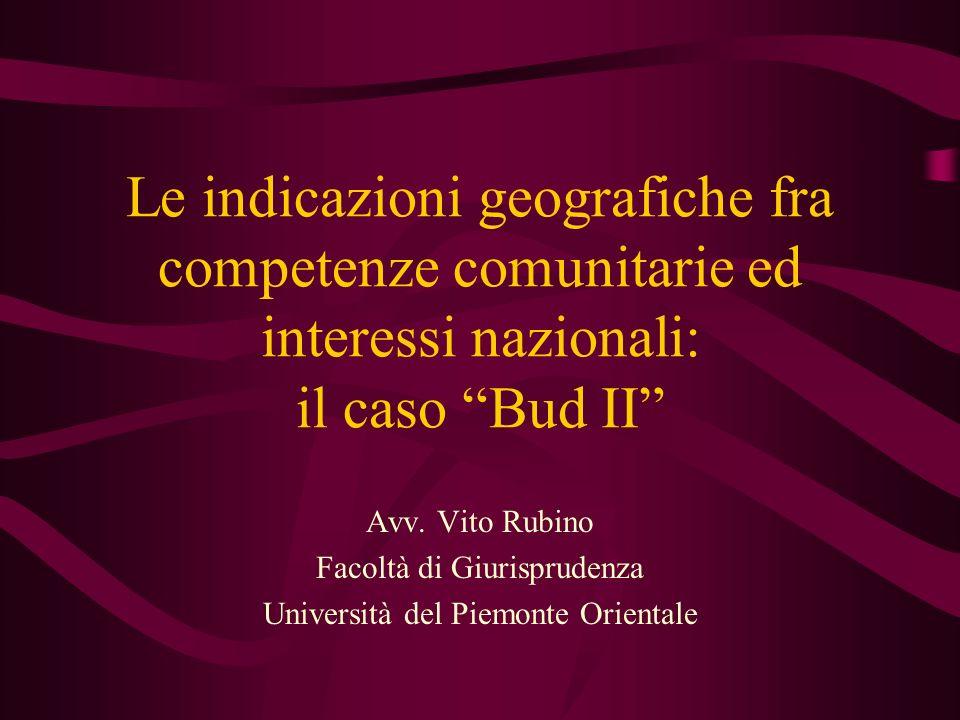 Le indicazioni geografiche fra competenze comunitarie ed interessi nazionali: il caso Bud II