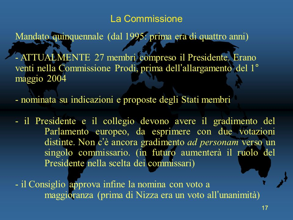 La Commissione Mandato quinquennale (dal 1995: prima era di quattro anni)