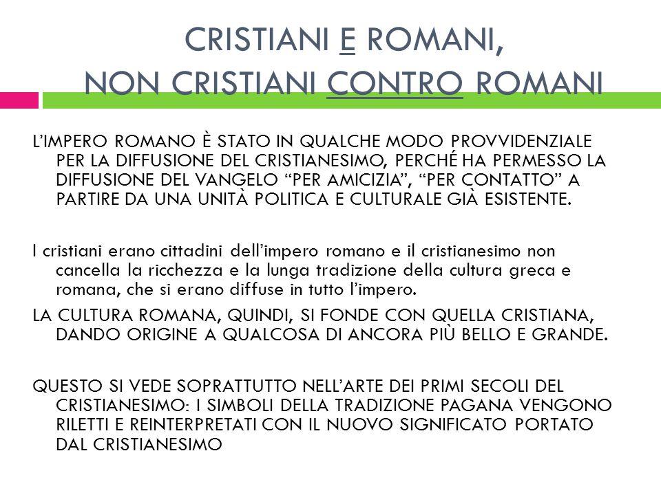 CRISTIANI E ROMANI, NON CRISTIANI CONTRO ROMANI