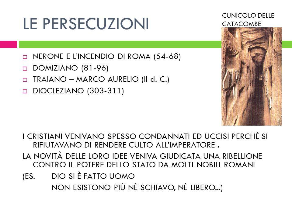 LE PERSECUZIONI NERONE E L'INCENDIO DI ROMA (54-68) DOMIZIANO (81-96)