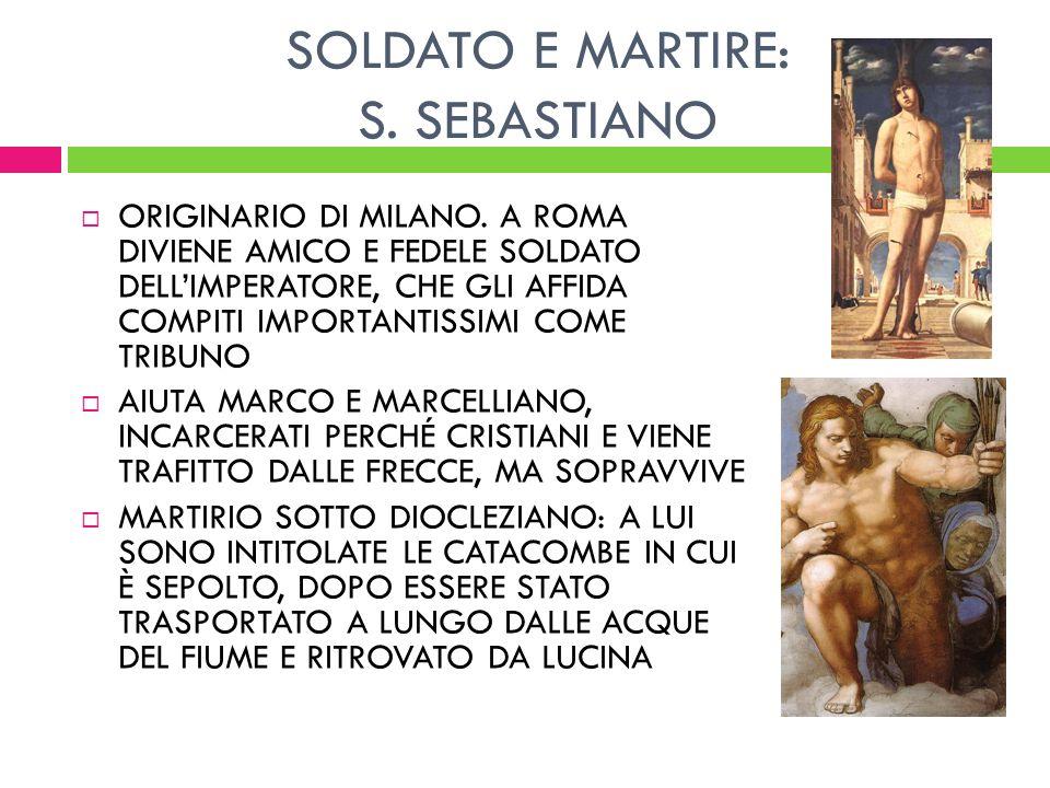SOLDATO E MARTIRE: S. SEBASTIANO
