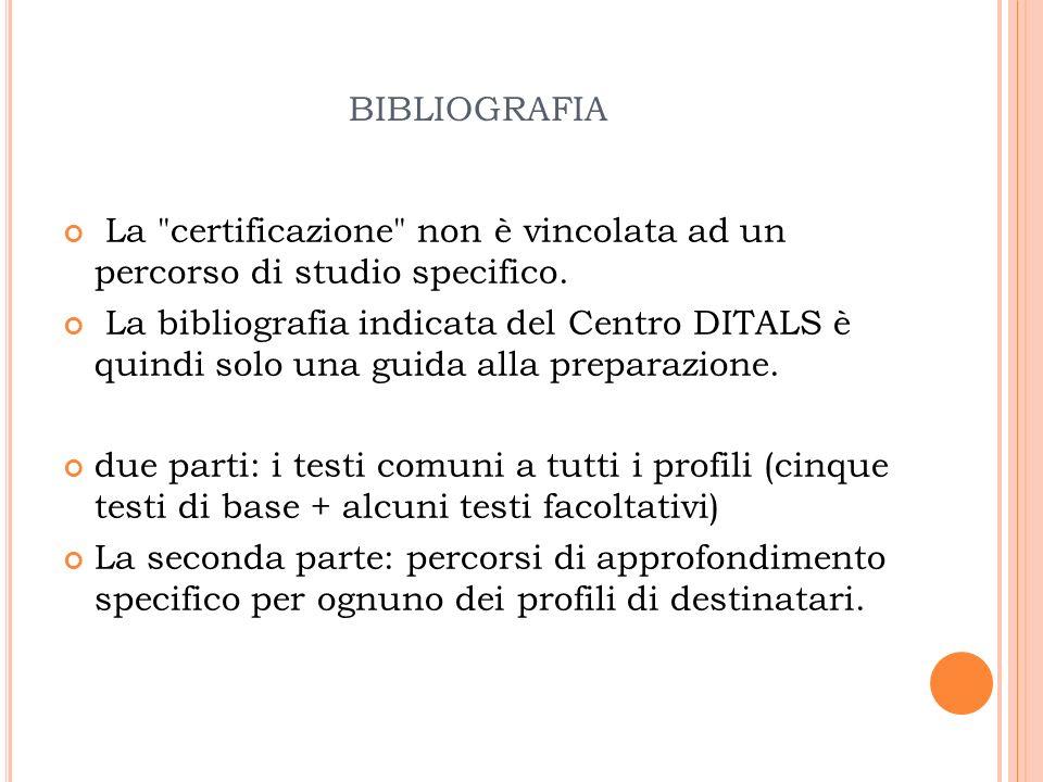 bibliografia La certificazione non è vincolata ad un percorso di studio specifico.