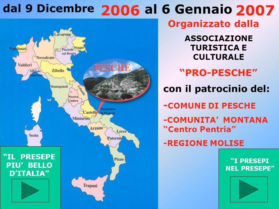 2006 2007 al 6 Gennaio dal 9 Dicembre Organizzato dalla PRO-PESCHE
