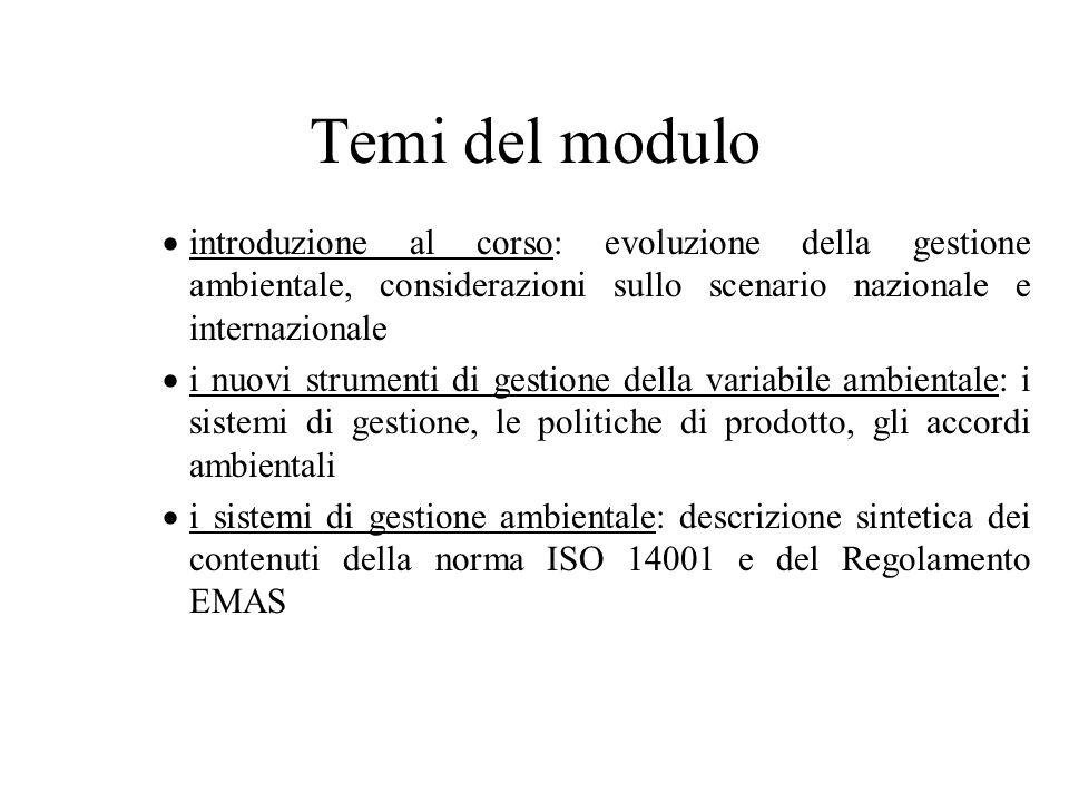 Temi del modulo introduzione al corso: evoluzione della gestione ambientale, considerazioni sullo scenario nazionale e internazionale.