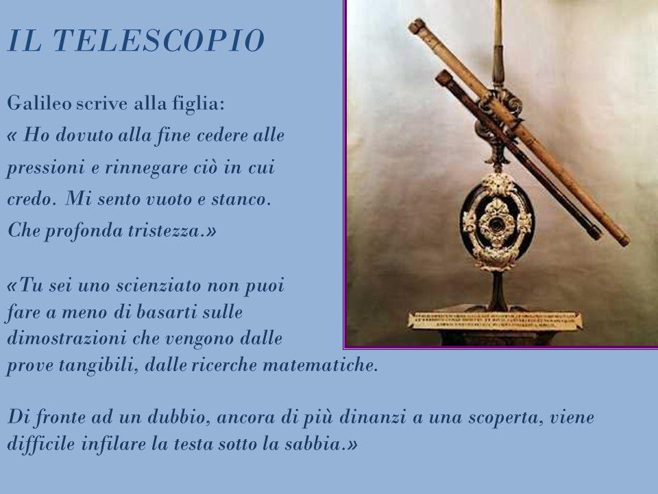 IL TELESCOPIO Galileo scrive alla figlia:
