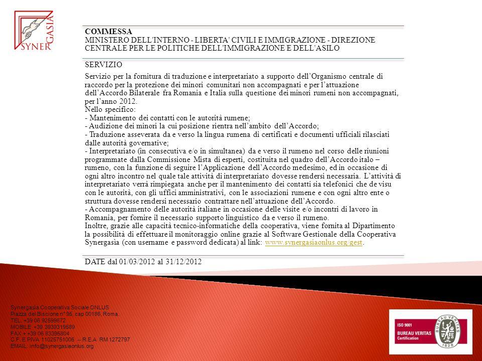 COMMESSA MINISTERO DELL INTERNO - LIBERTA CIVILI E IMMIGRAZIONE - DIREZIONE CENTRALE PER LE POLITICHE DELL IMMIGRAZIONE E DELL ASILO