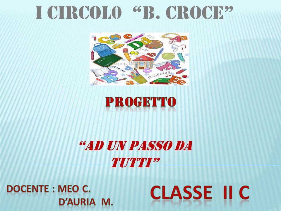 classe II c I Circol0 B. Croce Progetto AD UN PASSO DA TUTTI
