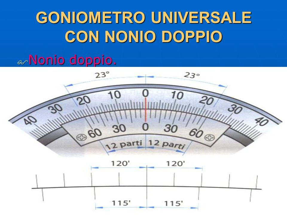 GONIOMETRO UNIVERSALE CON NONIO DOPPIO