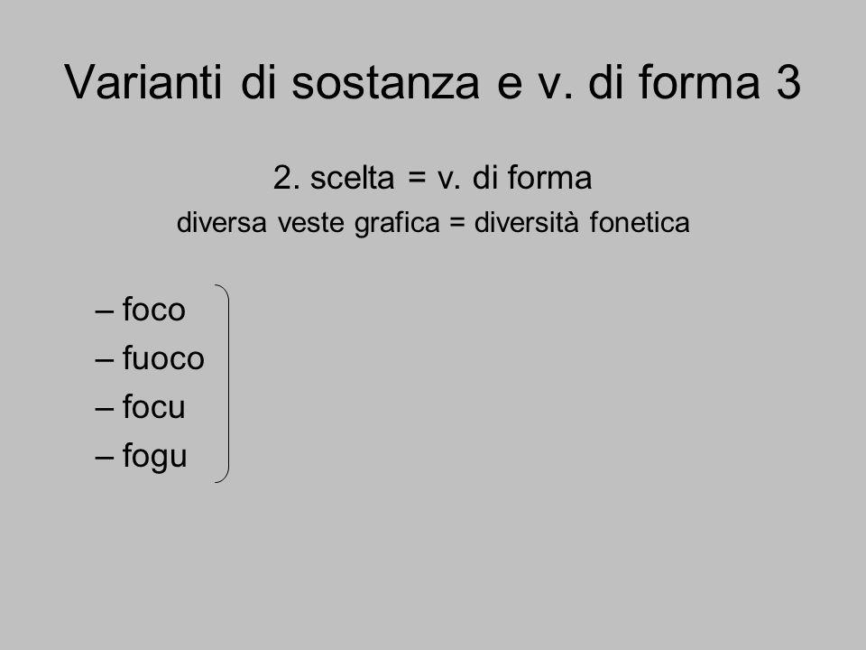 Varianti di sostanza e v. di forma 3