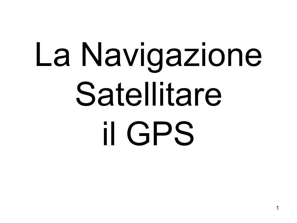 La Navigazione Satellitare il GPS