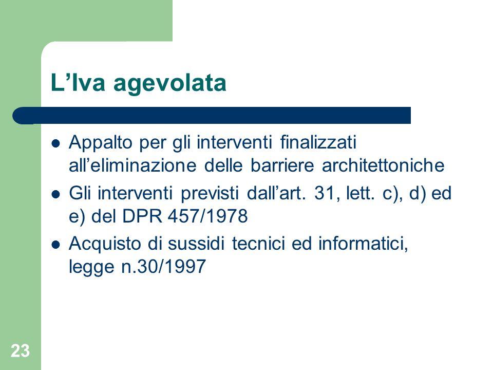 L'Iva agevolata Appalto per gli interventi finalizzati all'eliminazione delle barriere architettoniche.