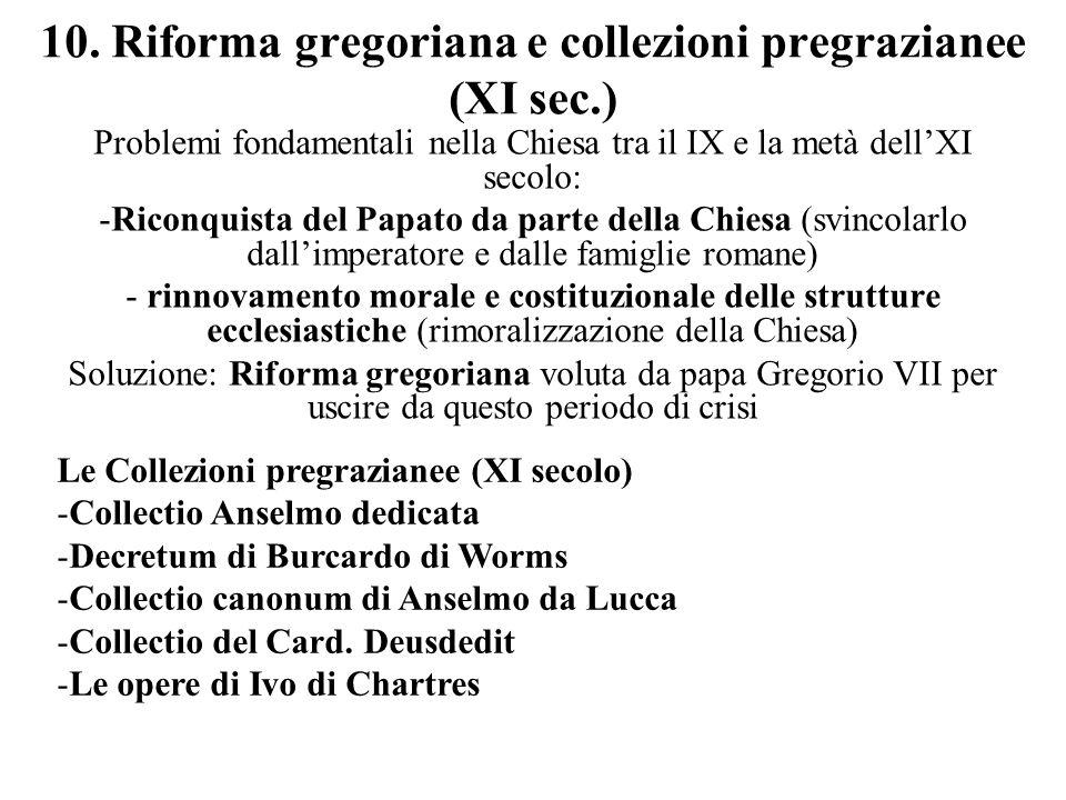 10. Riforma gregoriana e collezioni pregrazianee (XI sec.)