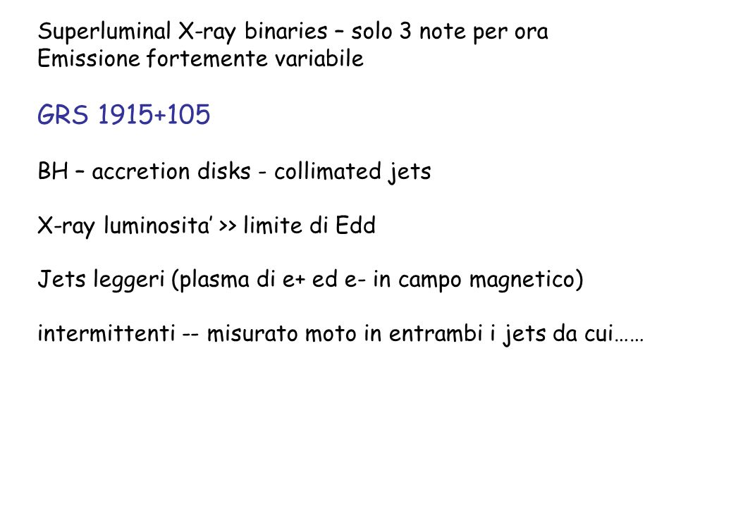 GRS 1915+105 Superluminal X-ray binaries – solo 3 note per ora