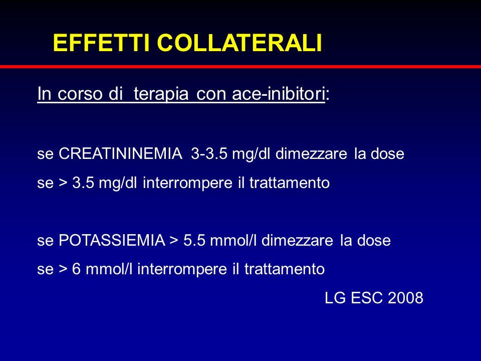 EFFETTI COLLATERALI In corso di terapia con ace-inibitori: