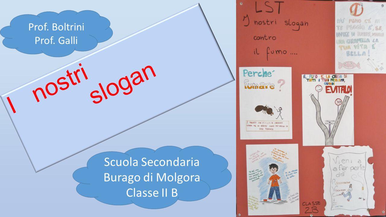 I nostri slogan Scuola Secondaria Burago di Molgora Classe II B