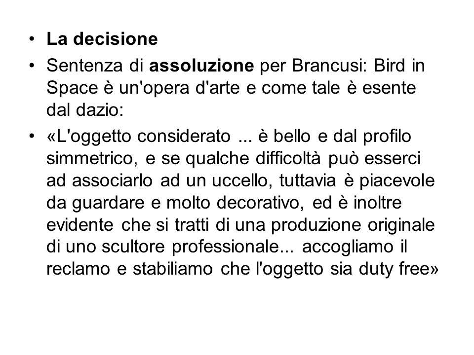 La decisione Sentenza di assoluzione per Brancusi: Bird in Space è un opera d arte e come tale è esente dal dazio: