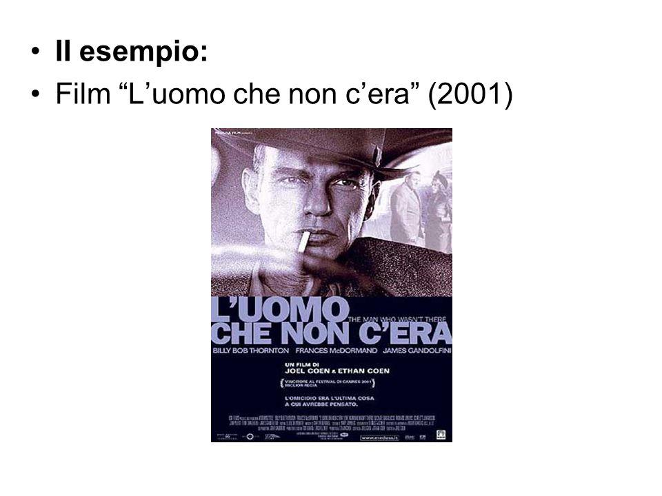 II esempio: Film L'uomo che non c'era (2001)