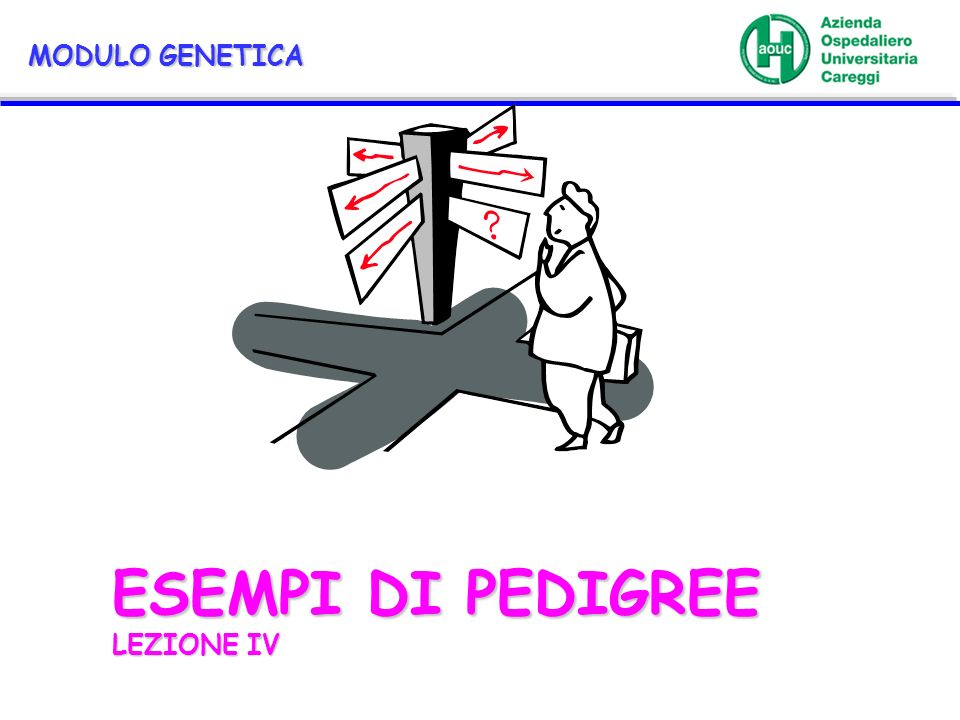 ESEMPI DI PEDIGREE LEZIONE IV