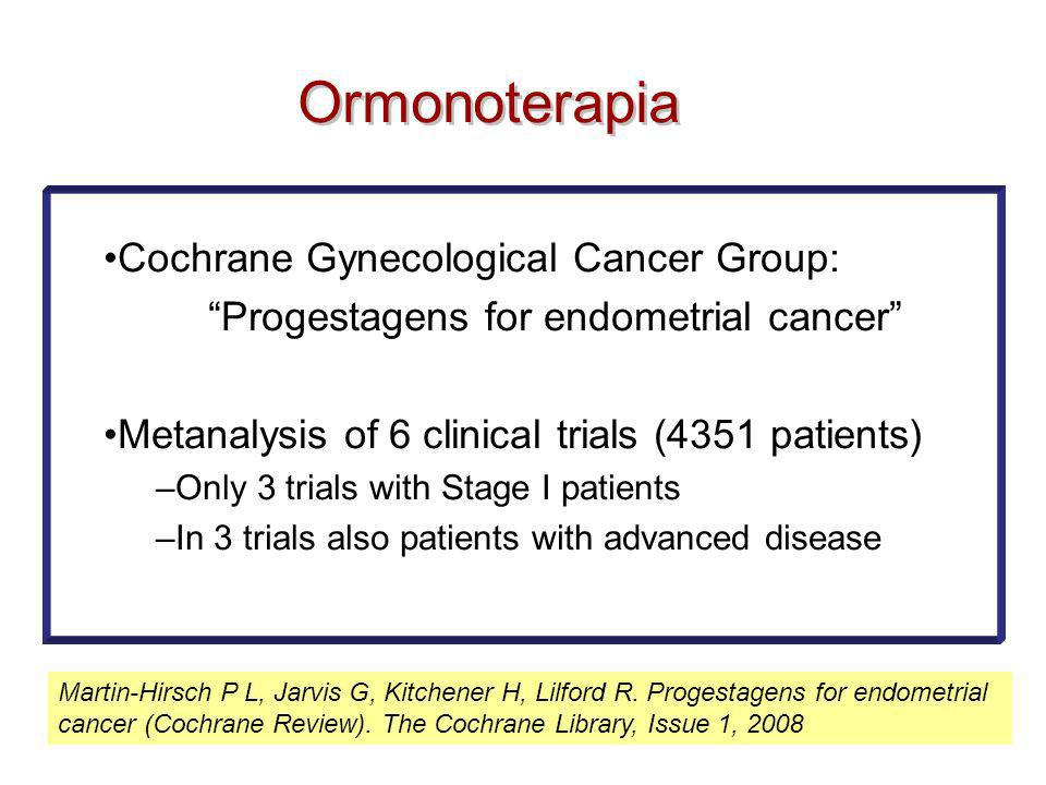 Ormonoterapia Cochrane Gynecological Cancer Group: