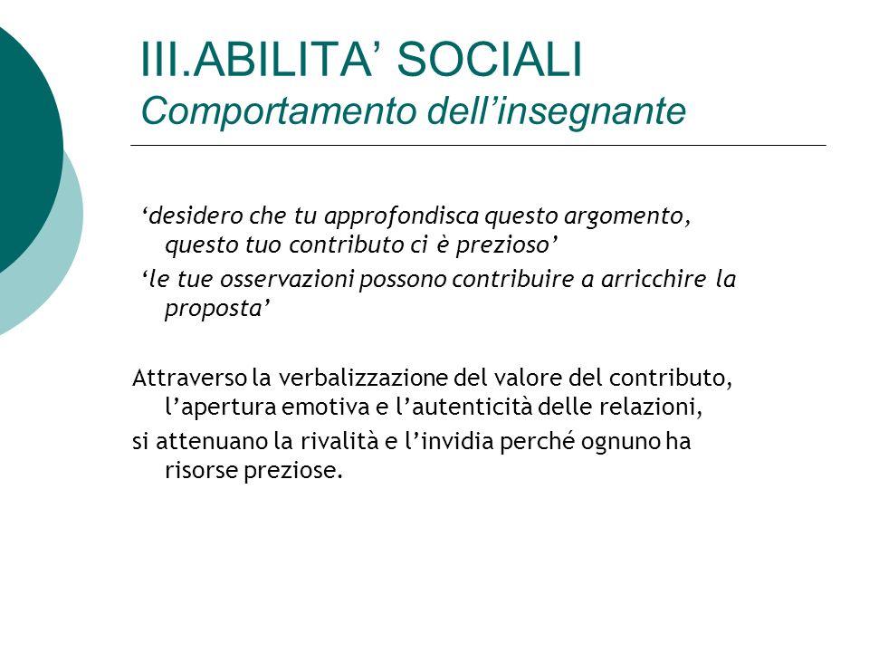 III.ABILITA' SOCIALI Comportamento dell'insegnante