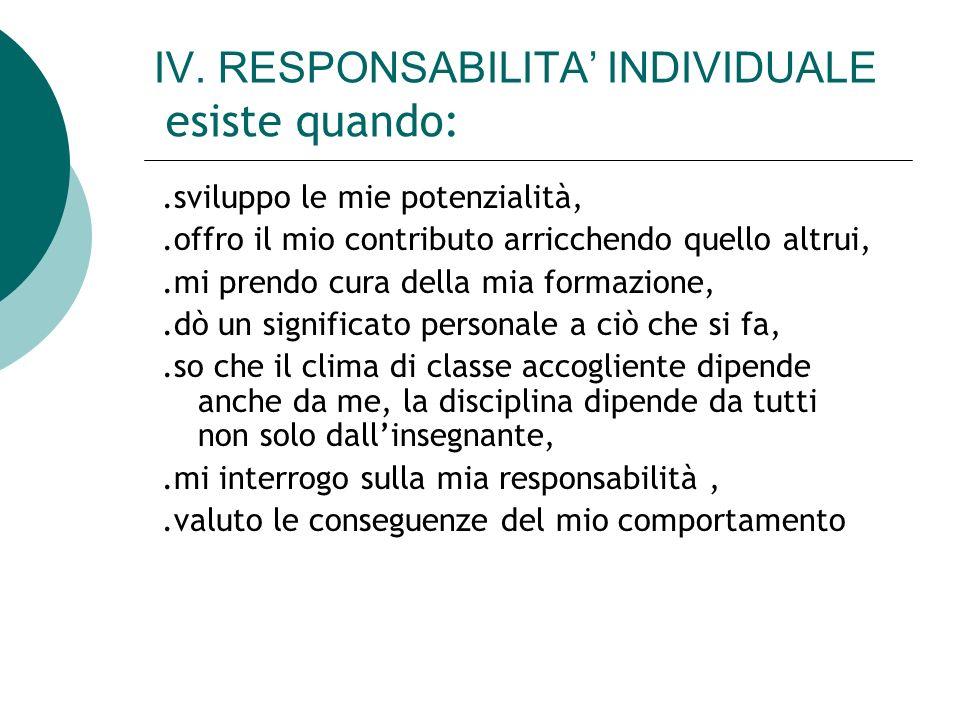 IV. RESPONSABILITA' INDIVIDUALE esiste quando: