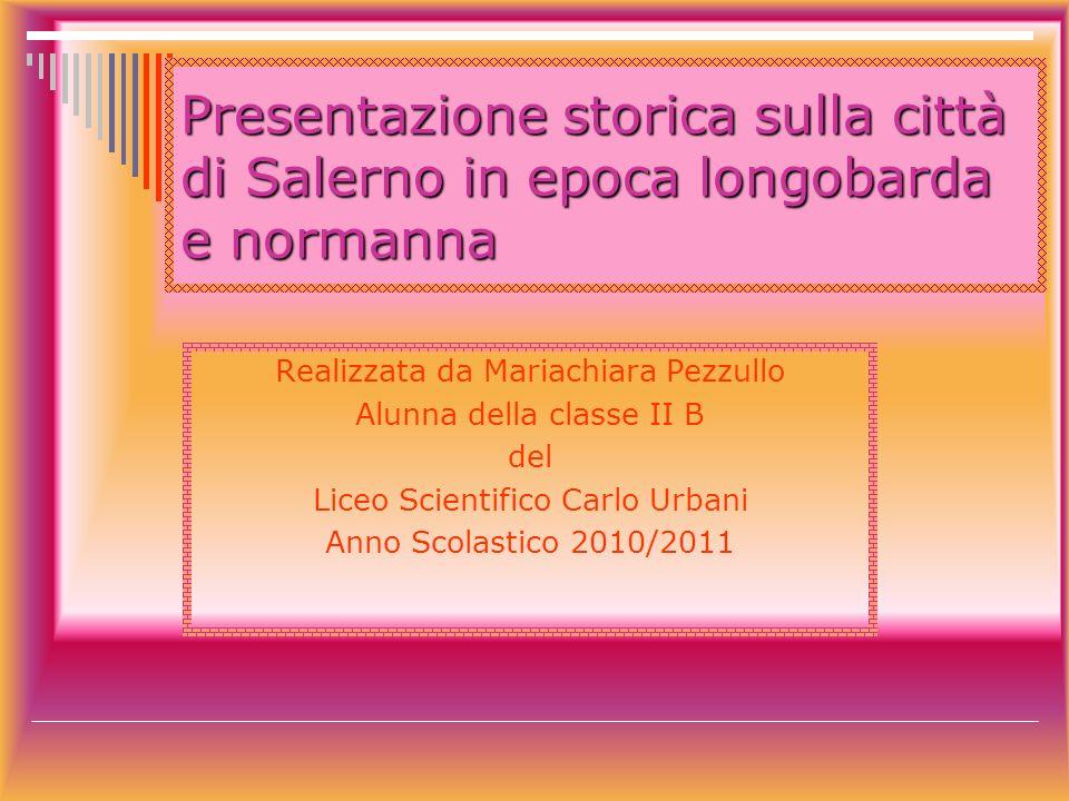 Presentazione storica sulla città di Salerno in epoca longobarda e normanna