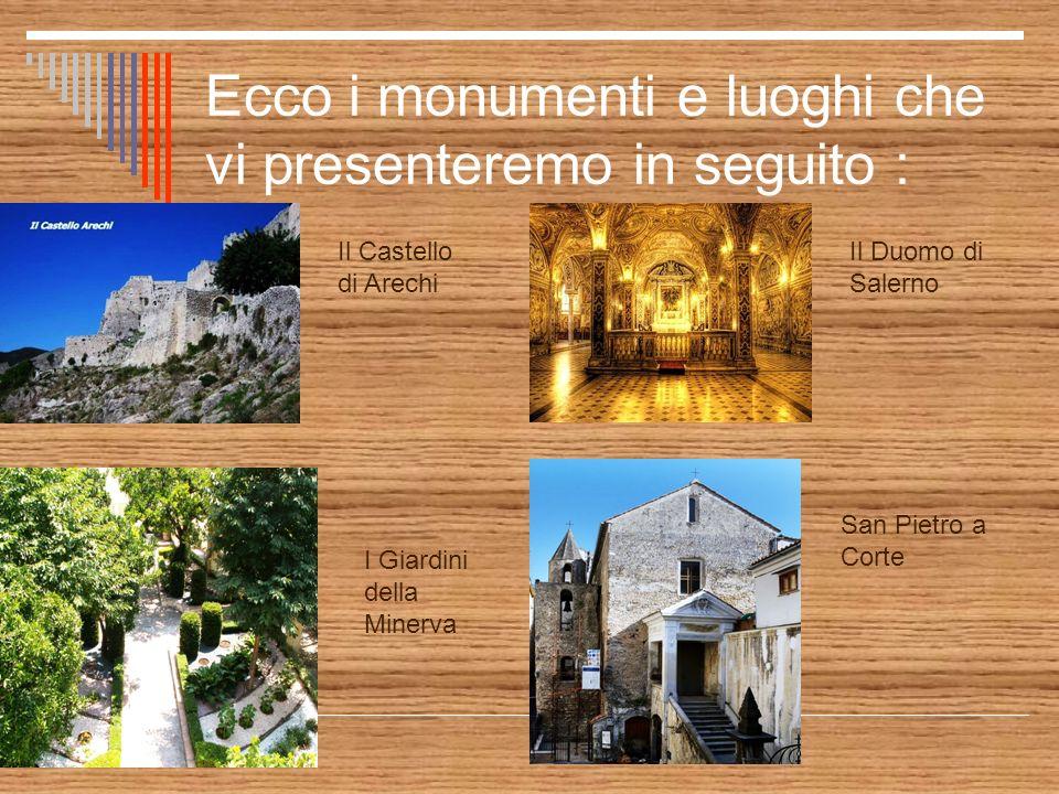 Ecco i monumenti e luoghi che vi presenteremo in seguito :