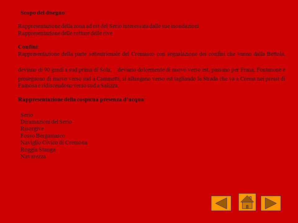 Scopo del disegno:Rappresentazione della zona ad est del Serio interessata dalle sue inondazioni. Rappresentazione delle rotture delle rive.