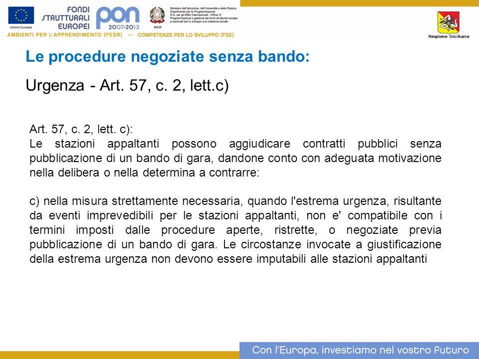 Le procedure negoziate senza bando: Urgenza - Art. 57, c. 2, lett.c)