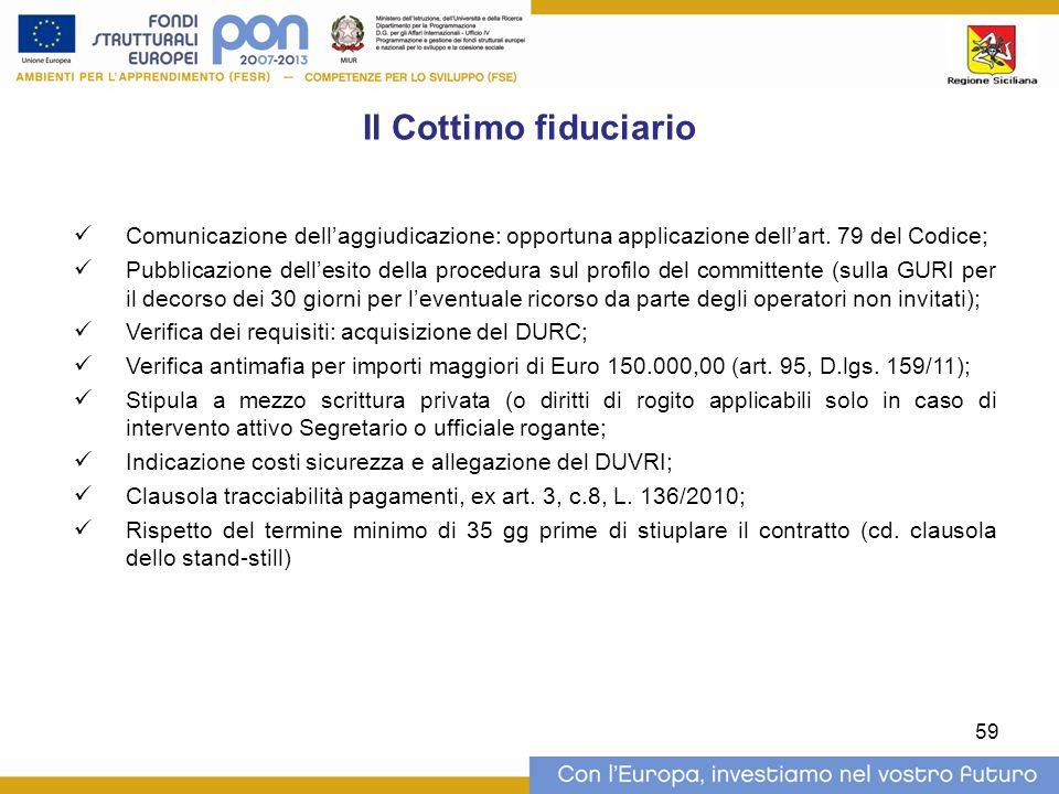 Il Cottimo fiduciario Comunicazione dell'aggiudicazione: opportuna applicazione dell'art. 79 del Codice;