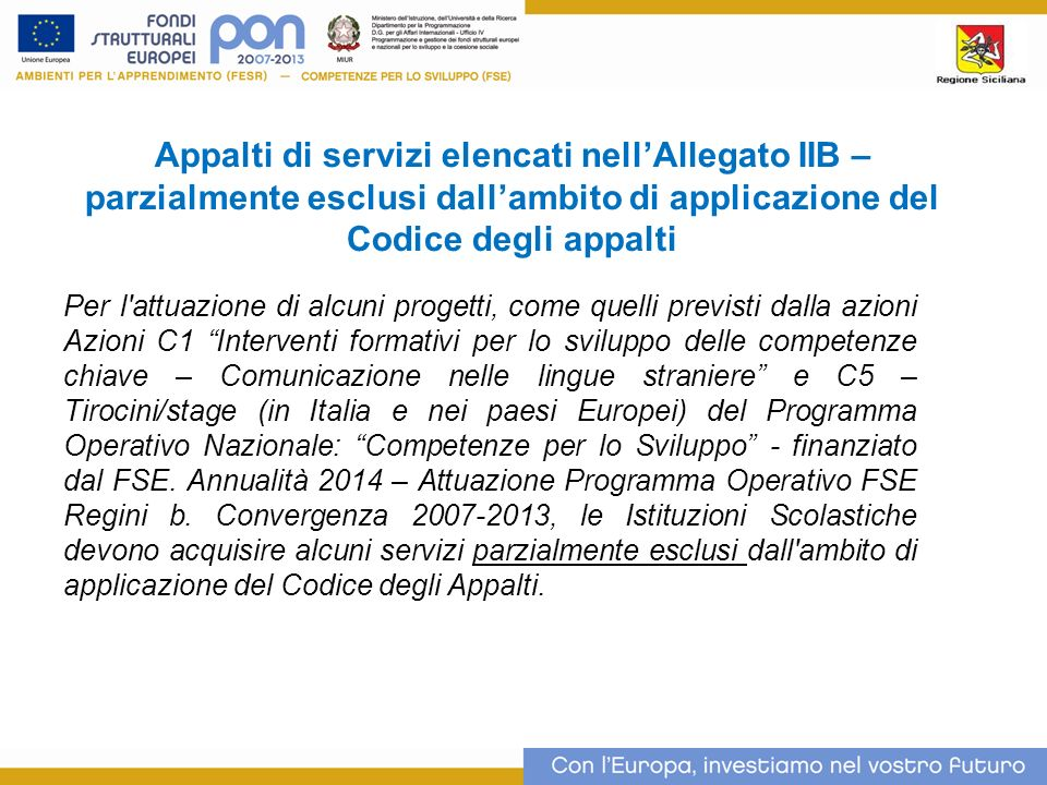 Appalti di servizi elencati nell'Allegato IIB – parzialmente esclusi dall'ambito di applicazione del Codice degli appalti