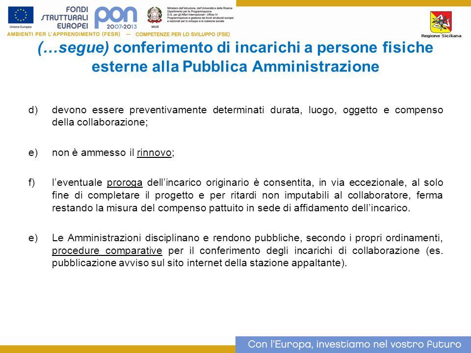 (…segue) conferimento di incarichi a persone fisiche esterne alla Pubblica Amministrazione