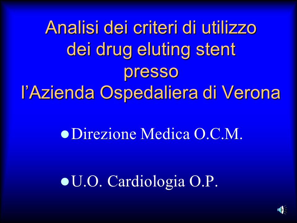 Analisi dei criteri di utilizzo dei drug eluting stent presso l'Azienda Ospedaliera di Verona