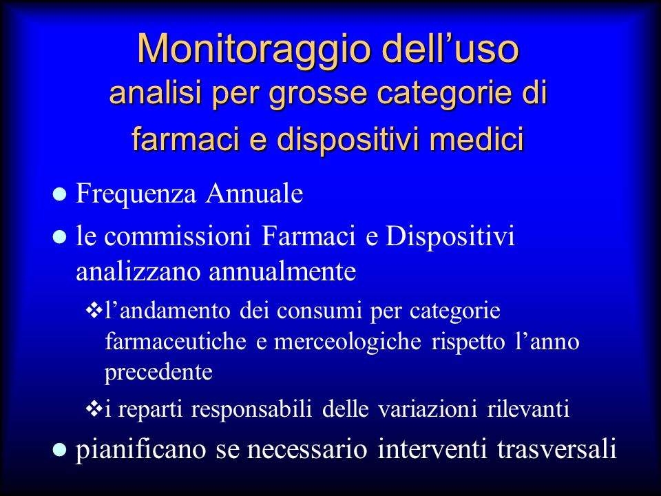 Monitoraggio dell'uso analisi per grosse categorie di farmaci e dispositivi medici