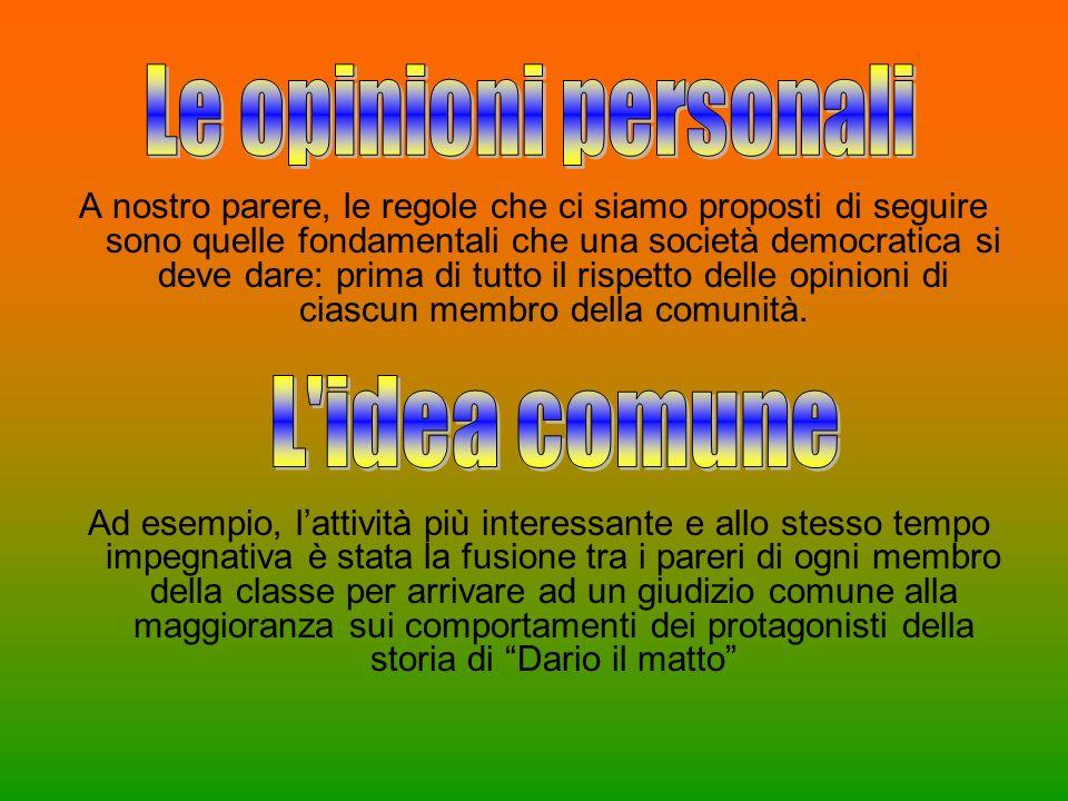 Le opinioni personali L idea comune
