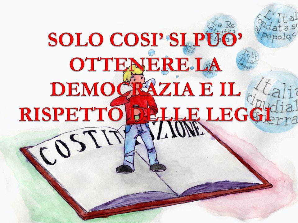 SOLO COSI' SI PUO' OTTENERE LA DEMOCRAZIA E IL RISPETTO DELLE LEGGI