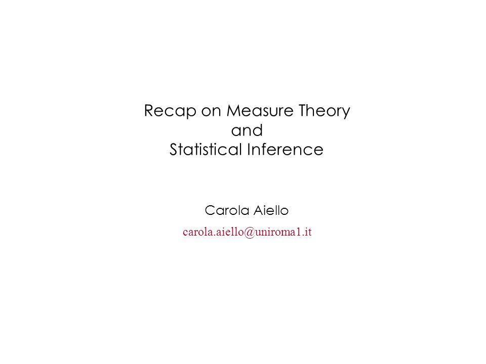 Recap on Measure Theory and Statistical Inference