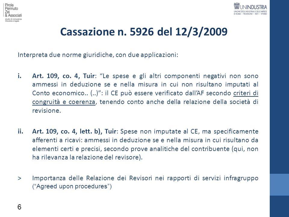 Cassazione n. 5926 del 12/3/2009 Interpreta due norme giuridiche, con due applicazioni: