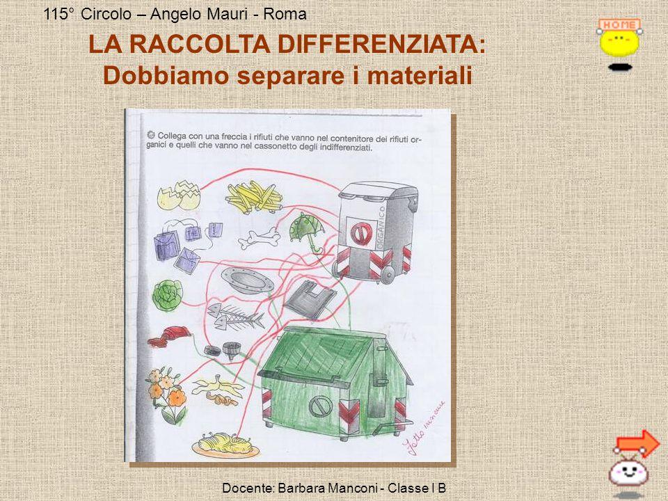 LA RACCOLTA DIFFERENZIATA: Dobbiamo separare i materiali