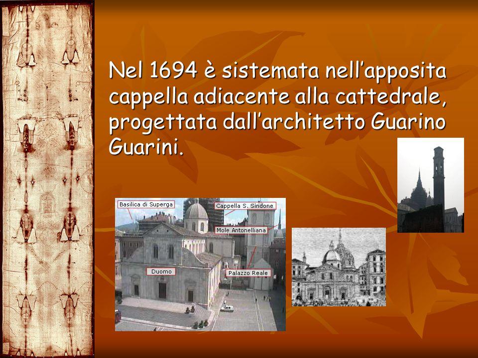 Nel 1694 è sistemata nell'apposita cappella adiacente alla cattedrale, progettata dall'architetto Guarino Guarini.