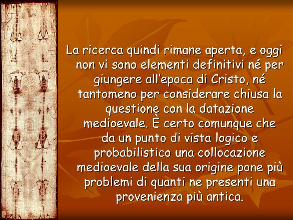 La ricerca quindi rimane aperta, e oggi non vi sono elementi definitivi né per giungere all'epoca di Cristo, né tantomeno per considerare chiusa la questione con la datazione medioevale.