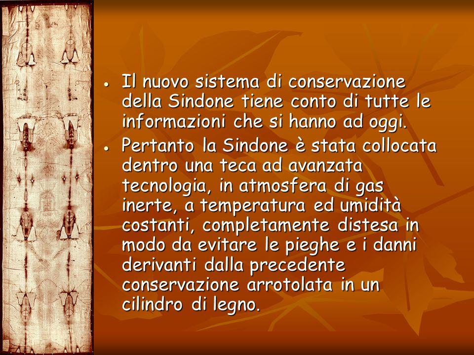 Il nuovo sistema di conservazione della Sindone tiene conto di tutte le informazioni che si hanno ad oggi.