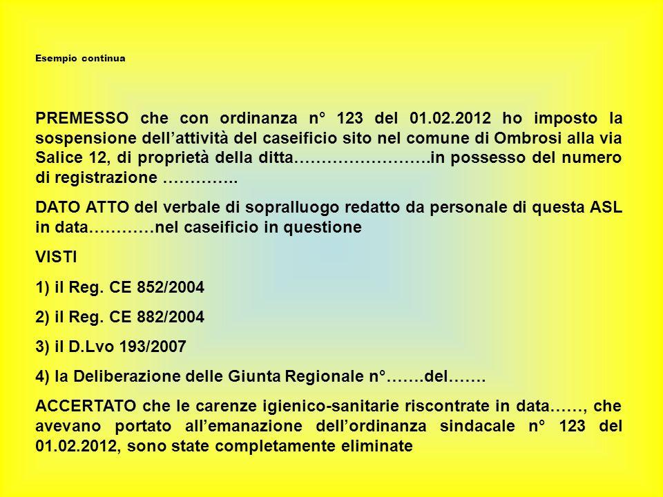 4) la Deliberazione delle Giunta Regionale n°…….del…….