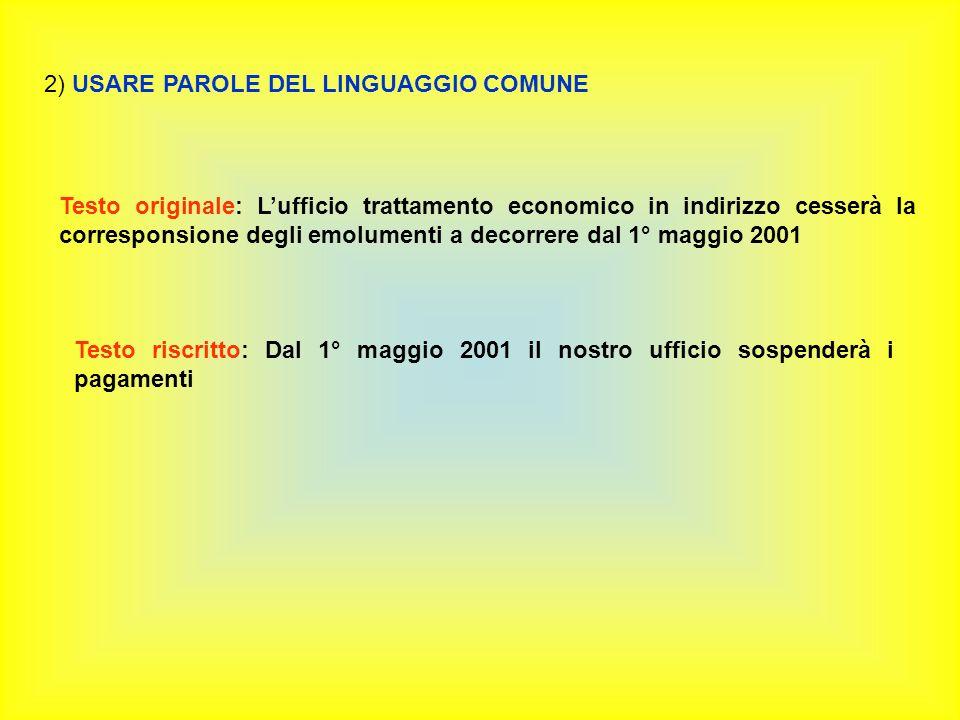 2) USARE PAROLE DEL LINGUAGGIO COMUNE