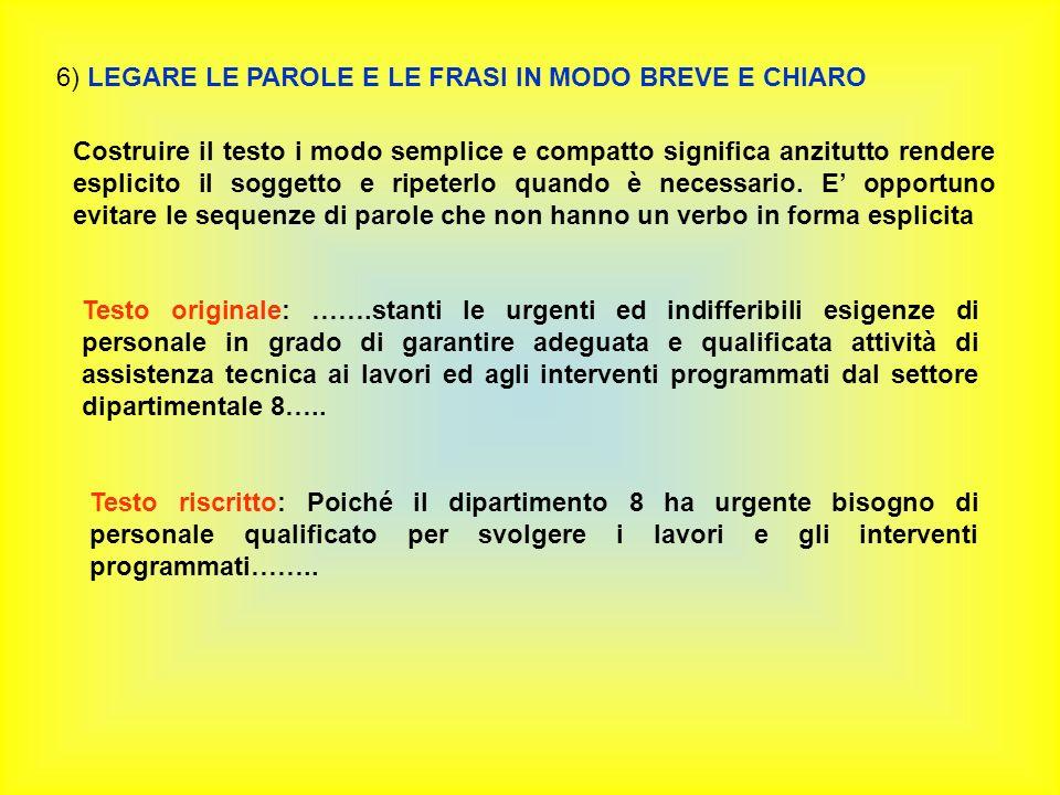 6) LEGARE LE PAROLE E LE FRASI IN MODO BREVE E CHIARO