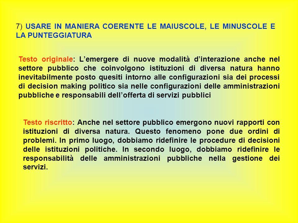 7) USARE IN MANIERA COERENTE LE MAIUSCOLE, LE MINUSCOLE E LA PUNTEGGIATURA
