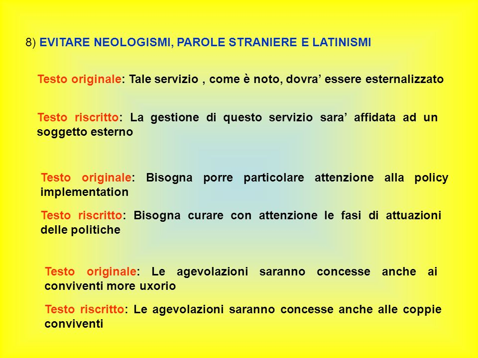 8) EVITARE NEOLOGISMI, PAROLE STRANIERE E LATINISMI