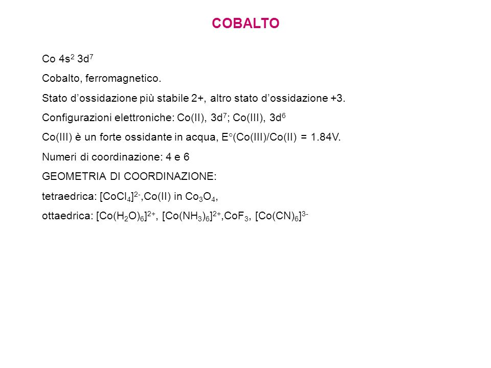 COBALTO Co 4s2 3d7 Cobalto, ferromagnetico.