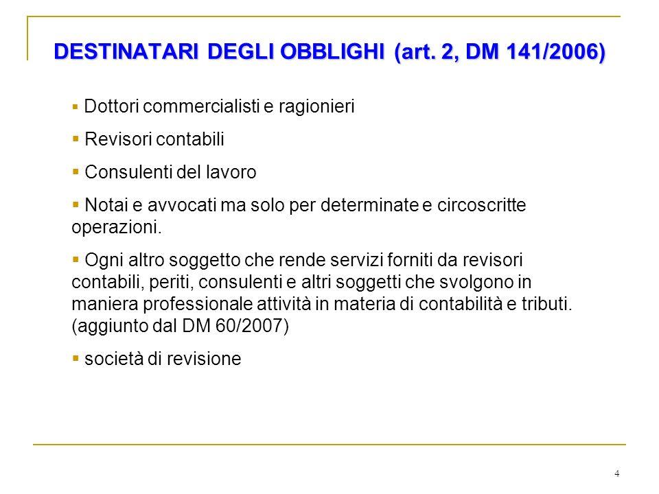 DESTINATARI DEGLI OBBLIGHI (art. 2, DM 141/2006)