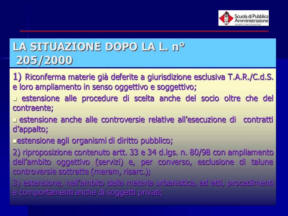LA SITUAZIONE DOPO LA L. n° 205/2000